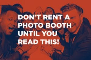 dont rent a photo booth until you read this